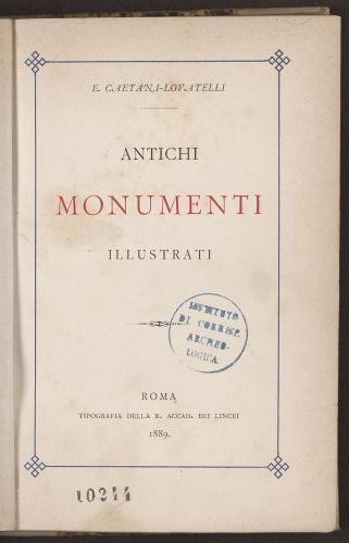 Arachne - Books Lovatelli, Ersilia Caetani. contessa, 1840-1925: Antichi  monumenti illustrati /. E. Caetani-Lovatelli Roma 1889. - Roma, Rom  (Metropolitanstadt), Rom